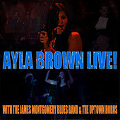 Play & Download Live with the James Montgomery Blues Band and the Uptown Horns by Ayla Brown | Napster