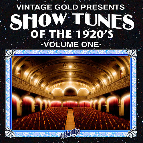 Play & Download Show Tunes of the 1920's Vol. 1 by Various Artists | Napster