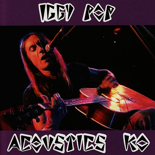 Acoustics KO by Iggy Pop