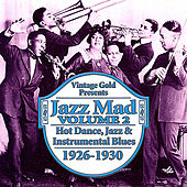 Play & Download Jazz Mad Vol. 2: Hot Dance, Jazz and Instrumental Blues 1926-1930 by Various Artists | Napster