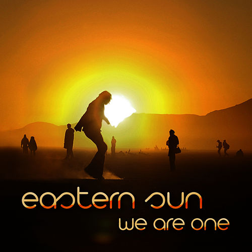 Play & Download We Are One by Eastern Sun | Napster