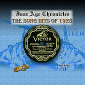 Play & Download Jazz Age Chronicles Vol. 11: The Song Hits of 1928 by Various Artists | Napster