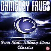Gameday Faves: Penn State Nittany Lions Classics by Penn State Blue Band