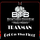 Play & Download Get On Tha Floor by Traxman | Napster