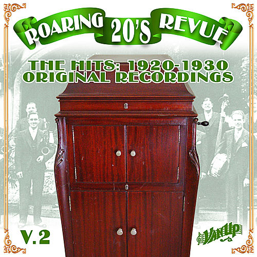Play & Download Roaring 20's Revue Vol. 2: The Hits 1920-1930 by Various Artists | Napster