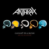 Play & Download Caught In A Mosh - BBC Live In Concert by Anthrax | Napster