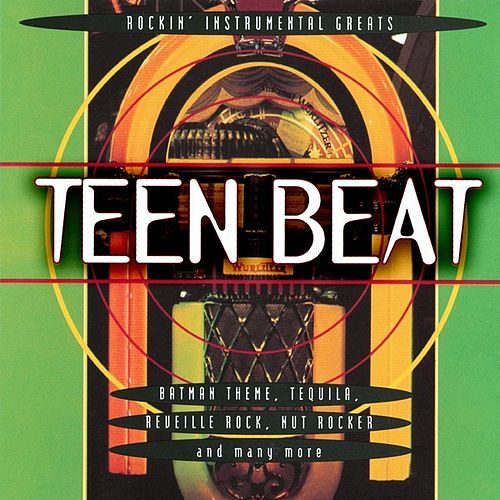 Teen Beat - Rockin' Instrumental Greats by Various Artists