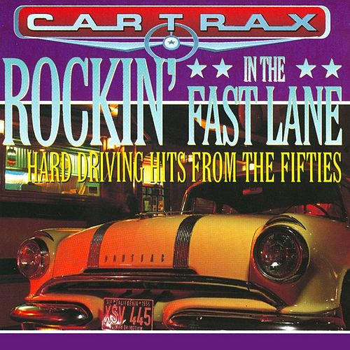 Car Trax - Rockin' In The Fast Lane by Various Artists