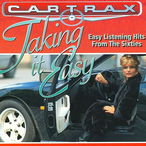 Car Trax - Taking It Easy by Various Artists