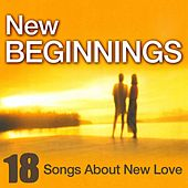 New Beginnings - 18 Songs About New Love by Various Artists