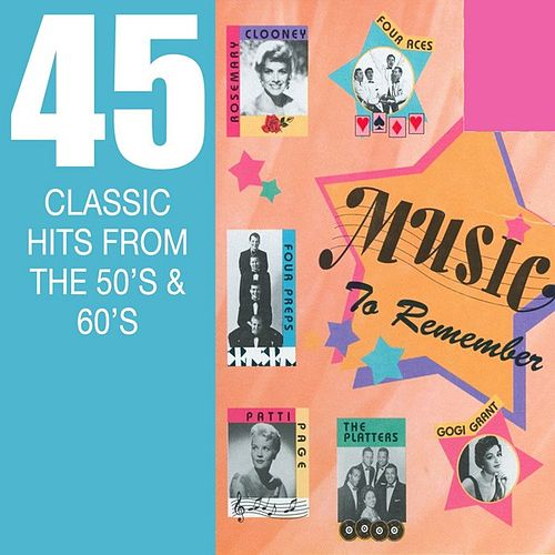 Play & Download Music To Remember - 45 Classic Hits From The 50's & 60's by Various Artists | Napster