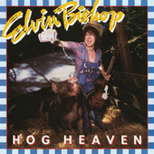Hog Heaven by Elvin Bishop