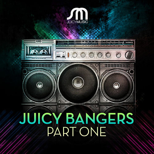 Juicy Bangers Part 1 by Various Artists