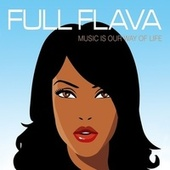 Play & Download Music Is Our Way Of Life by Full Flava | Napster
