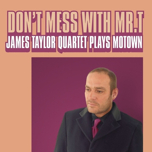 Play & Download Don't Mess With Mr T by James Taylor Quartet | Napster