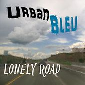 Play & Download Lonely Road by Urbanbleu | Napster