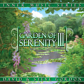 Play & Download Garden of Serenity III by David and Steve Gordon | Napster