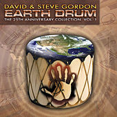 Earth Drum - The 25th Anniversary Collection, Vol. 1 by David and Steve Gordon