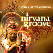 Play & Download Nirvana Groove by David and Steve Gordon | Napster