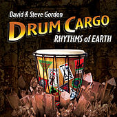 Play & Download Drum Cargo - Rhythms of Earth by David and Steve Gordon | Napster