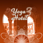Yoga Hotel 3 by Various Artists