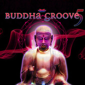 Play & Download Buddha Groove 5 by Various Artists | Napster