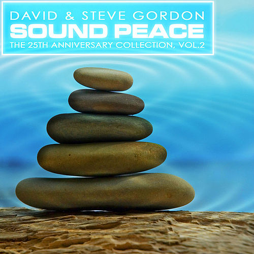 Play & Download Sound Peace: The 25th Anniversary Collection, Vol. 2 by David and Steve Gordon | Napster