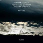 Othmar Schoeck: Notturno by Christian Gerhaher