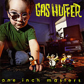 Play & Download One Inch Masters by Gas Huffer | Napster