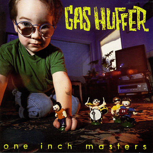 One Inch Masters by Gas Huffer