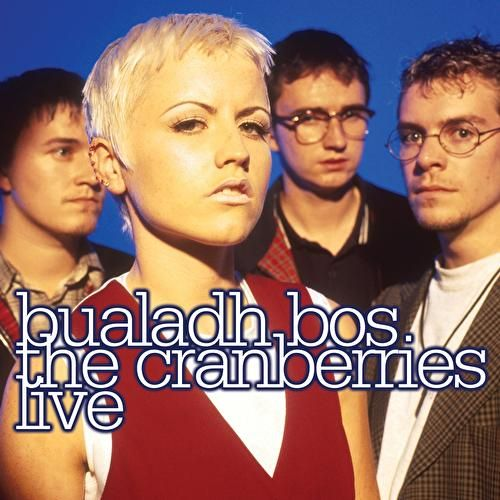 Play & Download Bualadh Bos: The Cranberries Live by The Cranberries | Napster