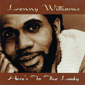 Play & Download Here's to the Lady by Lenny Williams | Napster