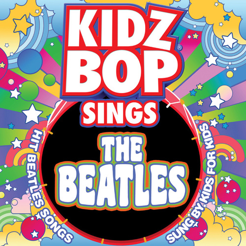 KIDZ BOP Sings The Beatles by KIDZ BOP Kids
