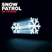 Play & Download Up To Now by Snow Patrol | Napster