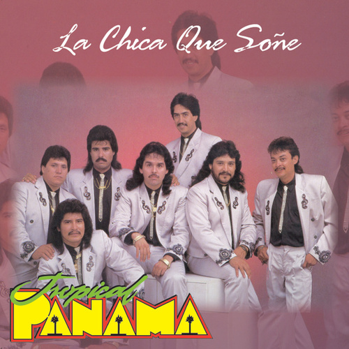 La Chica Que Soñe by Tropical Panamá