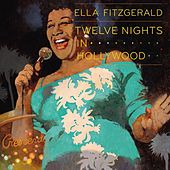 Play & Download Twelve Nights In Hollywood by Ella Fitzgerald | Napster