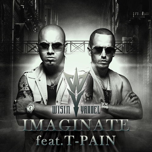 Play & Download Imaginate by Wisin y Yandel | Napster
