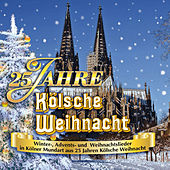 Play & Download 25 Jahre Kölsche Weihnacht by Various Artists | Napster