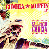 Play & Download Cumbia Muffin by Sergent Garcia | Napster