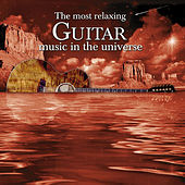 Most Relaxing Guitar Music in the Universe by Various Artists