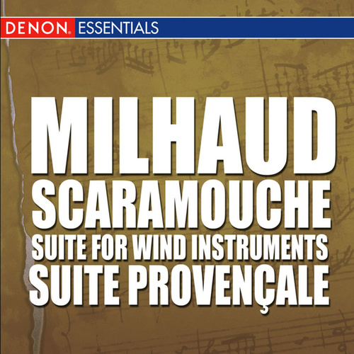Play & Download Milhaud: Scaramouche - Suite for Wind Instruments - Suite Provençale by Various Artists | Napster