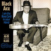Play & Download I'm The Boss Card In Your Hand by Black Ace | Napster