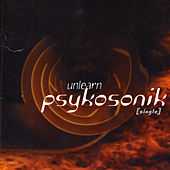 Play & Download Unlearn - Single by Psykosonik | Napster