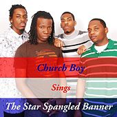 Play & Download The Star Spangled Banner by Church Boy | Napster