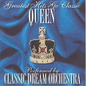 Play & Download Greatest Hits Go Classic: Queen by Classic Dream Orchestra | Napster