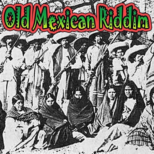 Play & Download Old Mexican Riddim by Various Artists | Napster
