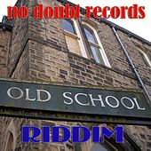 Play & Download Old School Riddim by Various Artists | Napster