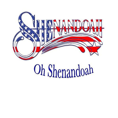 Play & Download Oh Shenandoah by Shenandoah | Napster
