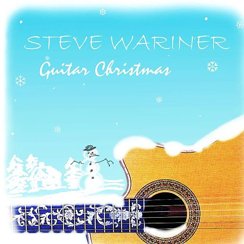 Play & Download Guitar Christmas by Steve Wariner | Napster