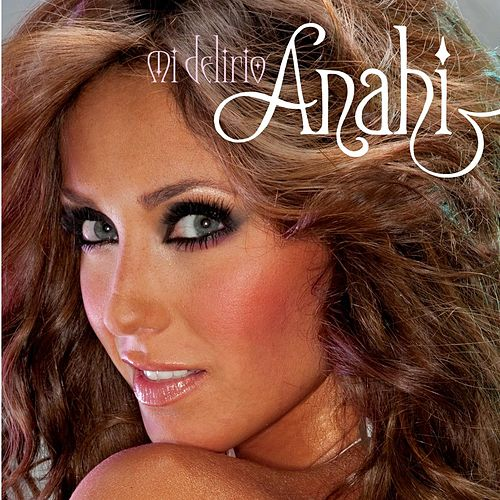 Play & Download Mi Delirio by Anahi | Napster